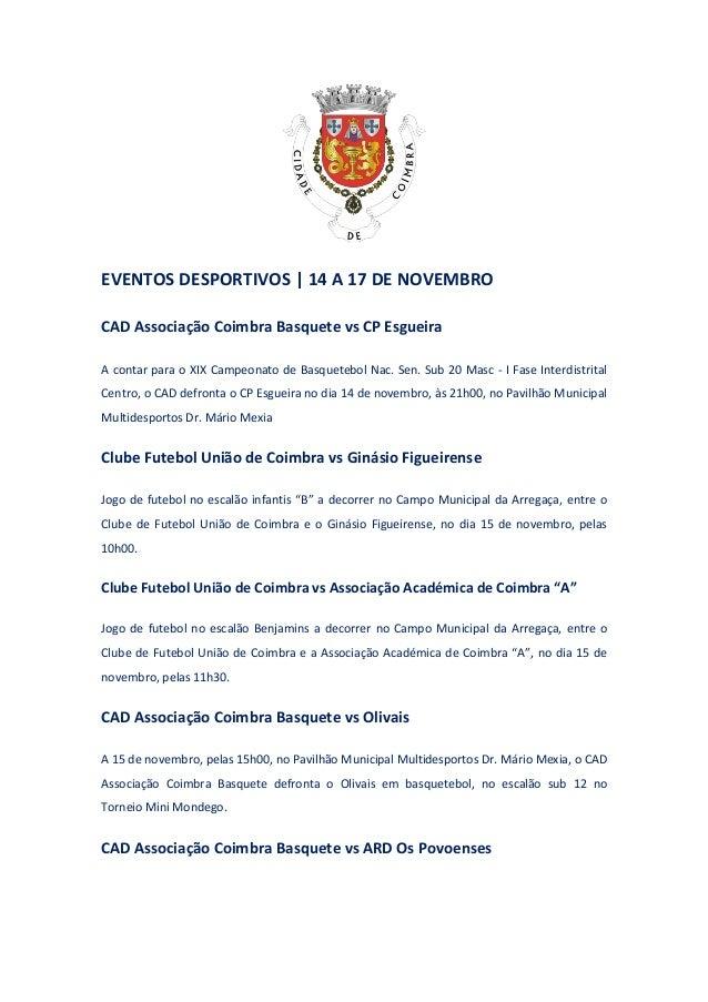 EVENTOS DESPORTIVOS | 14 A 17 DE NOVEMBRO  CAD Associação Coimbra Basquete vs CP Esgueira  A contar para o XIX Campeonato ...