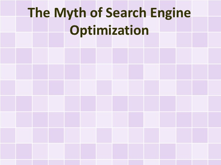 The Myth of Search Engine     Optimization