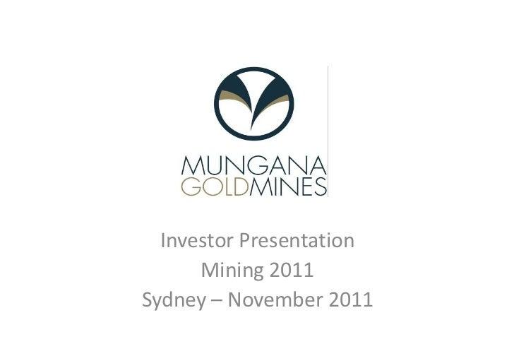 Investor Presentation      Mining 2011Sydney – November 2011