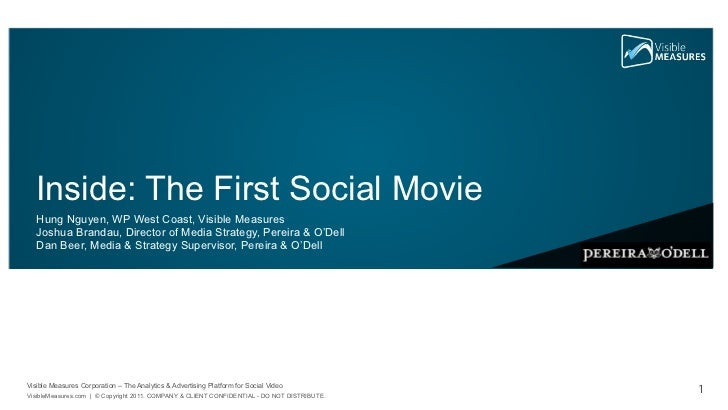 Inside: The First Social Movie   Hung Nguyen, WP West Coast, Visible Measures   Joshua Brandau, Director of Media Strategy...