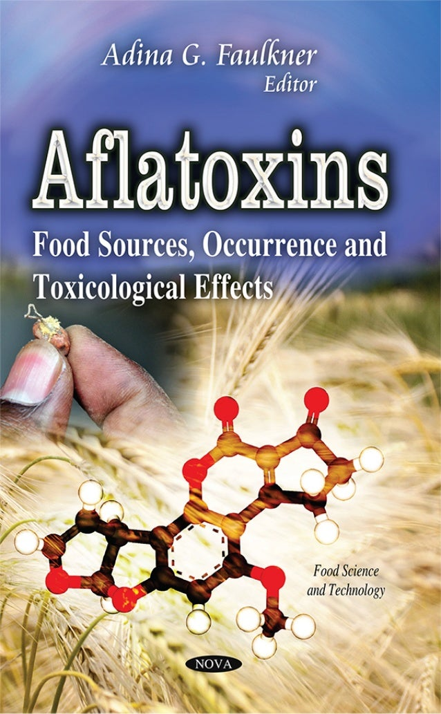 FOOD SCIENCE AND TECHNOLOGY AFLATOXINS FOOD SOURCES, OCCURRENCE AND TOXICOLOGICAL EFFECTS No part of this digital document...