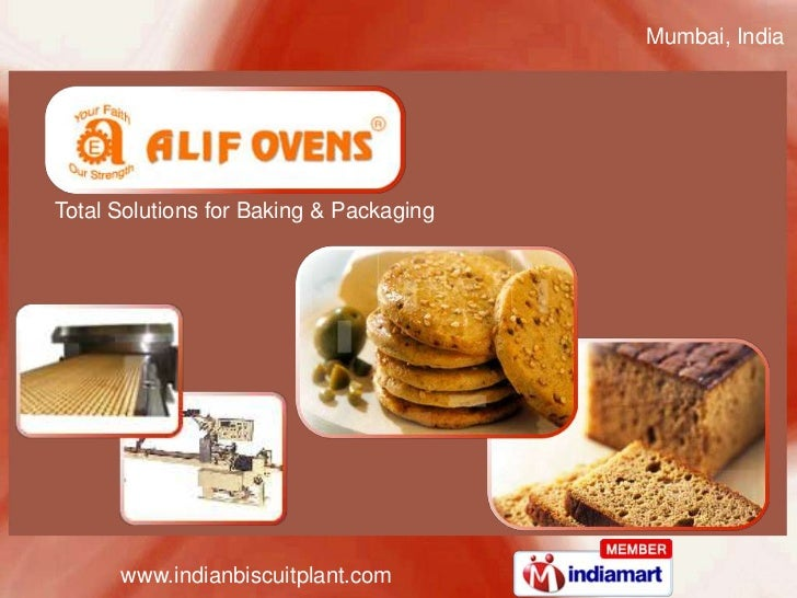Mumbai, India<br />Total Solutions for Baking & Packaging<br />www.indianbiscuitplant.com<br />