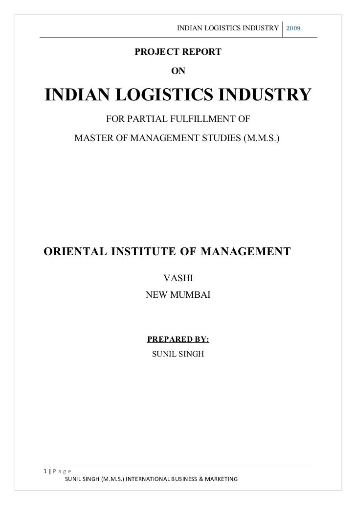 INDIAN LOGISTICS INDUSTRY 2009                              PROJECT REPORT                                       ON  INDIA...