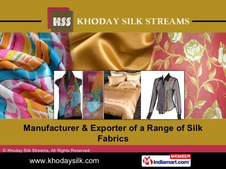 Manufacturer & Exporter of a Range of Silk Fabrics