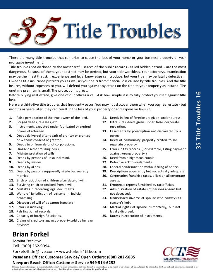 Title TroublesThere are many title troubles that can arise to cause the loss of your home or your busines...