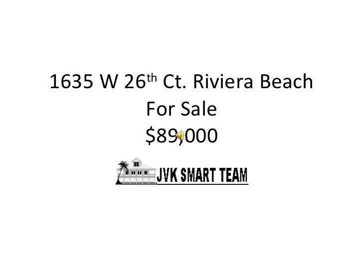 1635 W 26 th  Ct. Riviera Beach For Sale $89,000