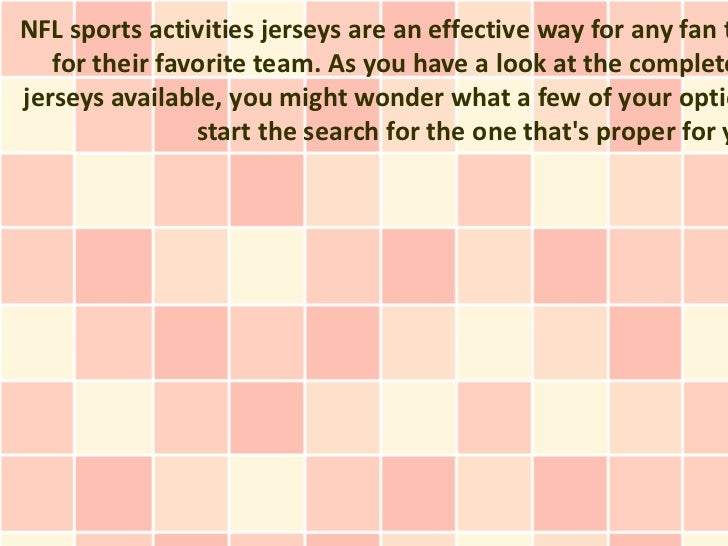 NFL sports activities jerseys are an effective way for any fan t   for their favorite team. As you have a look at the comp...