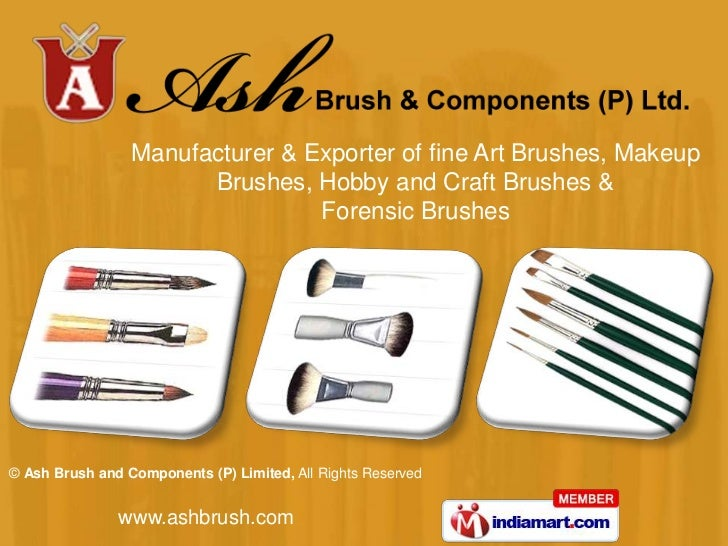 Manufacturer & Exporter of fine Art Brushes, Makeup Brushes, Hobby and Craft Brushes & <br />Forensic Brushes<br />