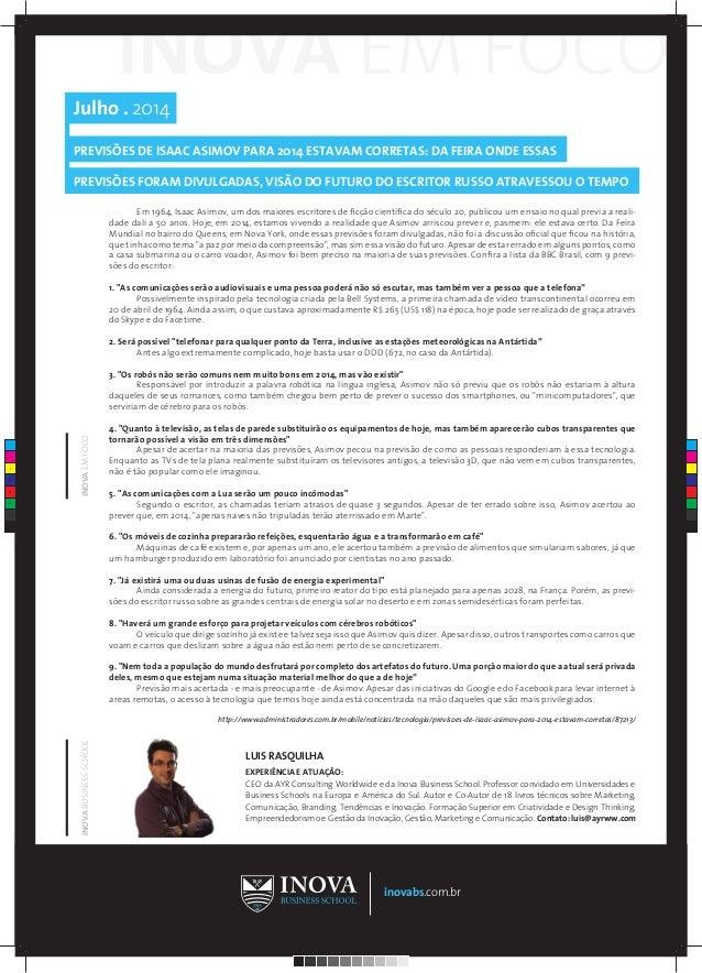 Julho . 2014 PREVISÕES DE ISAAC ASIMOV PARA 2014 ESTAVAM CORRETAS: DA FEIRA ONDE ESSAS PREVISÕES FORAM DIVULGADAS, VISÃO D...