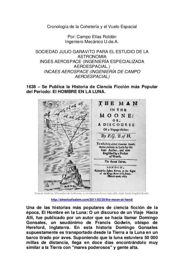 Cronología de la Cohetería y el Vuelo Espacial Por: Campo Elías Roldán Ingeniero Mecánico U.de.A. SOCIEDAD JULIO GARAVITO ...
