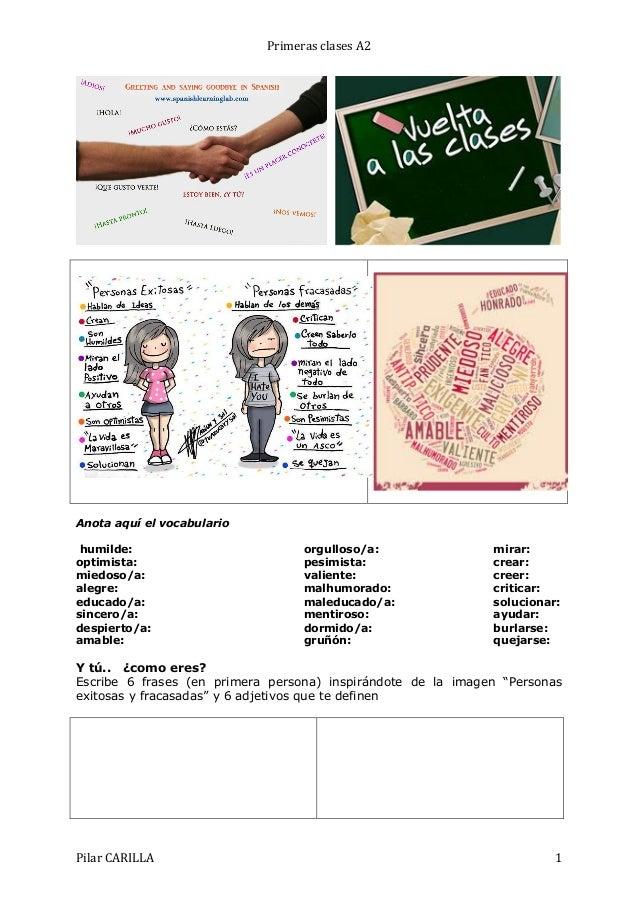 Primeras  clases  A2                        Anota aquí el vocabulario humilde: optimista: miedoso/a: ale...