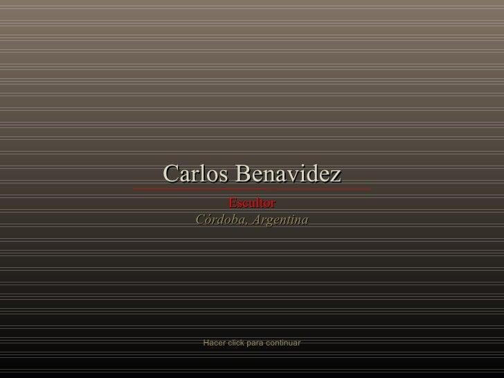 Carlos Benavidez Escultor Córdoba, Argentina Hacer click para continuar