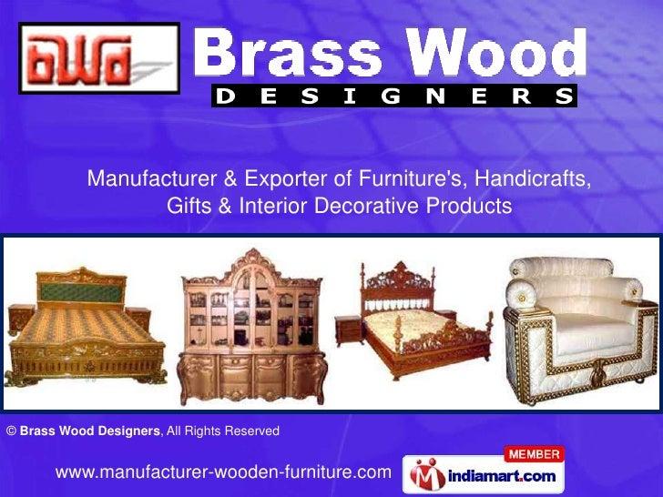 Manufacturer & Exporter of Furnitures, Handicrafts,                   Gifts & Interior Decorative Products© Brass Wood Des...
