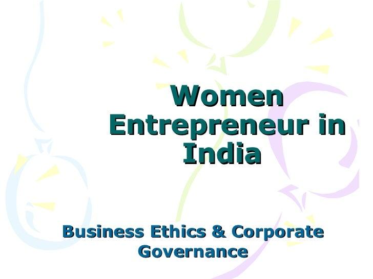 Women    Entrepreneur in         IndiaBusiness Ethics & Corporate       Governance