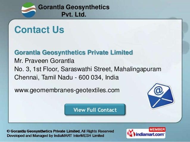 Gorantla Geosynthetics               Pvt. Ltd.Contact UsGorantla Geosynthetics Private LimitedMr. Praveen GorantlaNo. 3, 1...