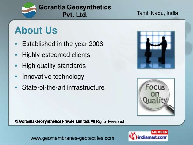 Gorantla Geosynthetics               Pvt. Ltd.            Tamil Nadu, IndiaAbout Us Established in the year 2006 Highly ...