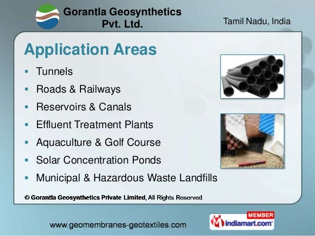 Gorantla Geosynthetics               Pvt. Ltd.                  Tamil Nadu, IndiaApplication Areas Tunnels Roads & Railw...