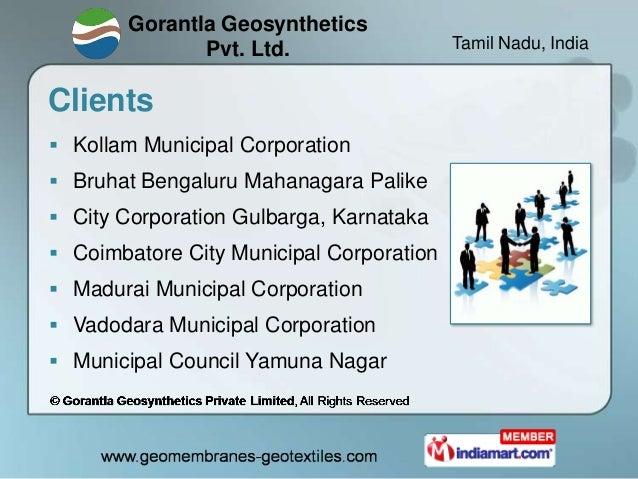 Gorantla Geosynthetics              Pvt. Ltd.                   Tamil Nadu, IndiaClients Kollam Municipal Corporation Br...