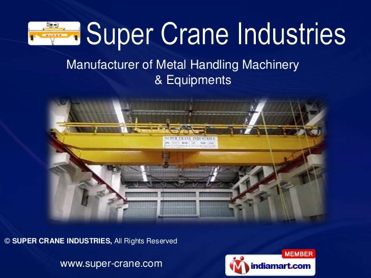 Manufacturer of Metal Handling Machinery                                & Equipments© SUPER CRANE INDUSTRIES, All Rights R...
