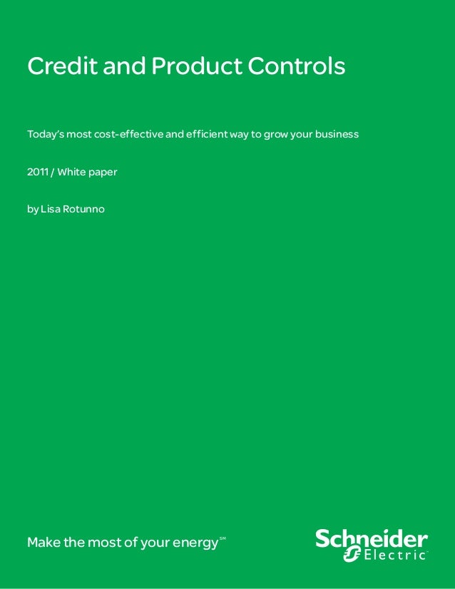 Credit and Product Controls Today's most cost-effective and efficient way to grow your business 2011 / White paper by Lisa...