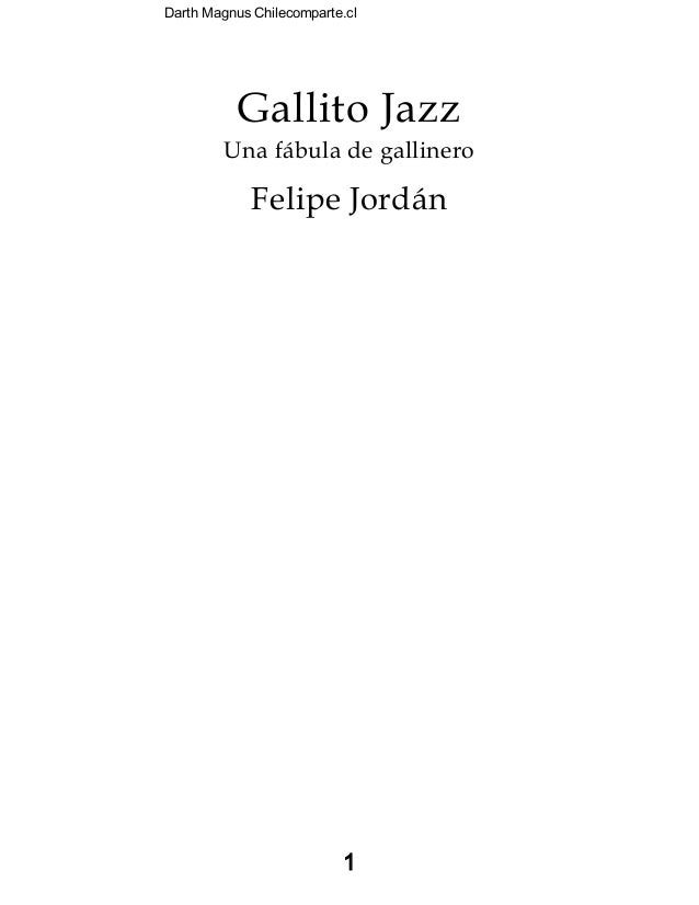 Darth Magnus Chilecomparte.cl 1 Gallito Jazz Una fábula de gallinero Felipe Jordán