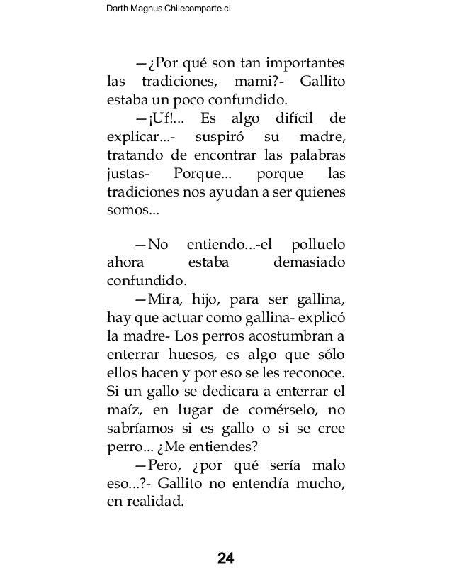 Darth Magnus Chilecomparte.cl 24 —¿Por qué son tan importantes las tradiciones, mami?- Gallito estaba un poco confundido. ...