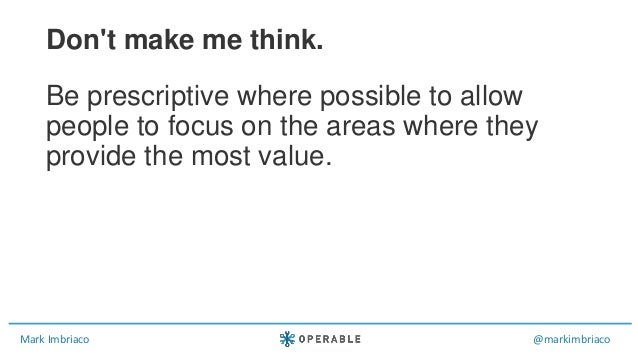 Mark Imbriaco @markimbriaco Be prescriptive where possible to allow people to focus on the areas where they provide the mo...