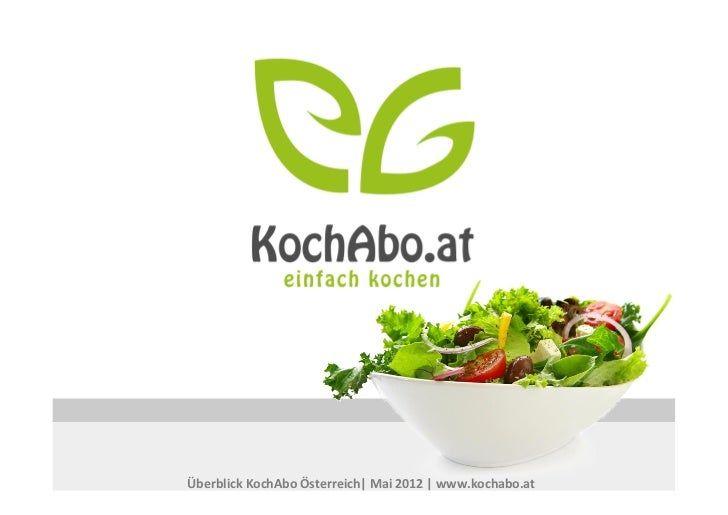 Überblick KochAbo Österreich| Mai 2012 | www.kochabo.at