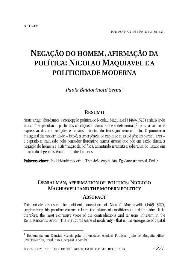 ARTIGOS DOI: 10.5433/2176-6665.2013v18n1p271  NEGAÇÃO DO HOMEM, AFIRMAÇÃO DA POLÍTICA: NICOLAU MAQUIAVEL E A POLITICIDADE ...