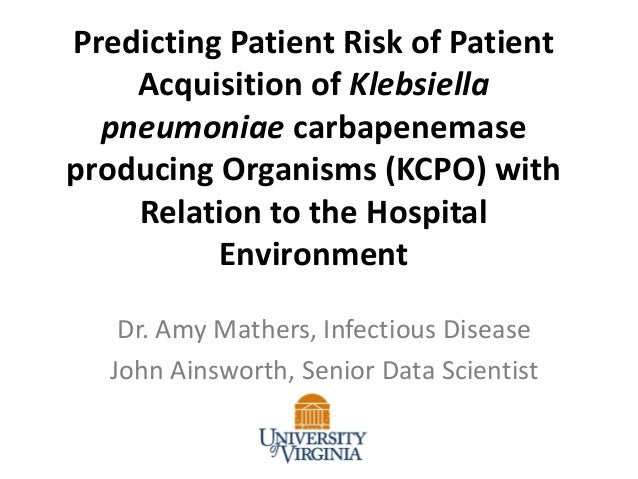 Predicting Patient Risk of Patient Acquisition of Klebsiella pneumoniae carbapenemase producing Organisms (KCPO) with Rela...