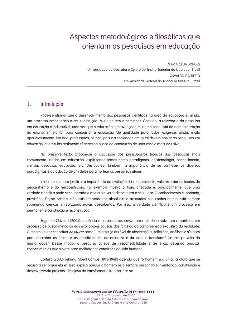 Aspectos metodológicos e filosóficos que                             orientam as pesquisas em educação                    ...