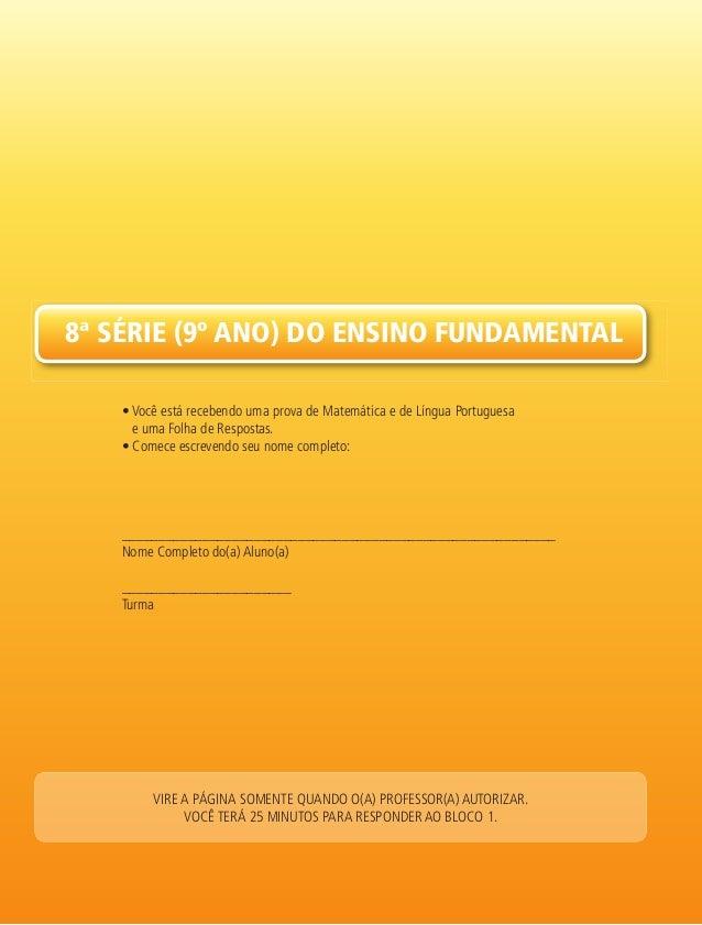 8ª série (9º ano) do ensino FundaMentaL • Você está recebendo uma prova de Matemática e de Língua Portuguesa e uma Folha d...