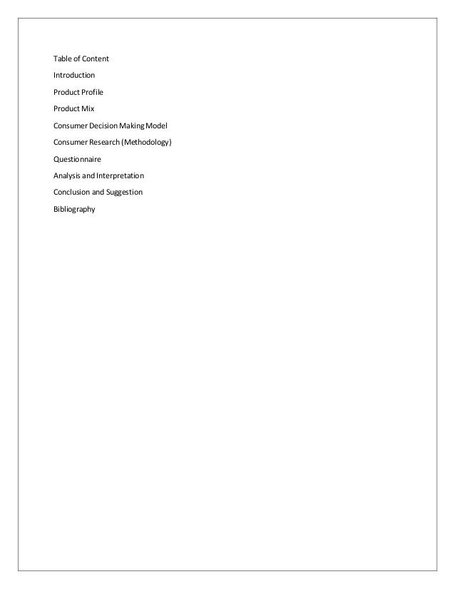 Table of Content Introduction Product Profile Product Mix Consumer Decision Making Model Consumer Research (Methodology) Q...