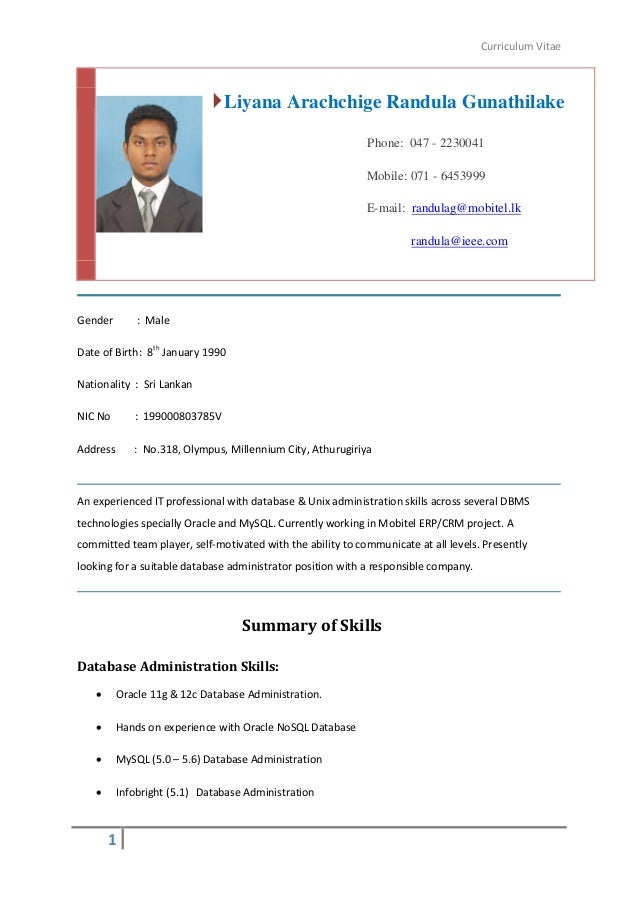 Curriculum Vitae 1 Gender : Male Date of Birth: 8th January 1990 Nationality : Sri Lankan NIC No : 199000803785V Address :...