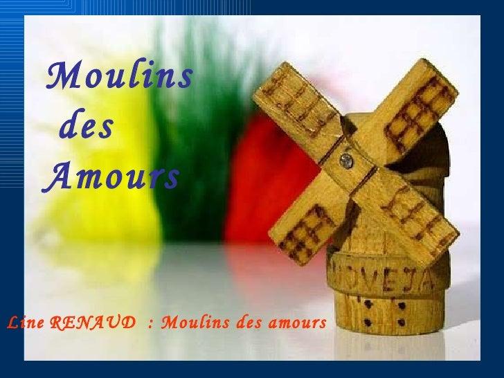 Moulins des Amours Line   RENAUD  : Moulins des amours