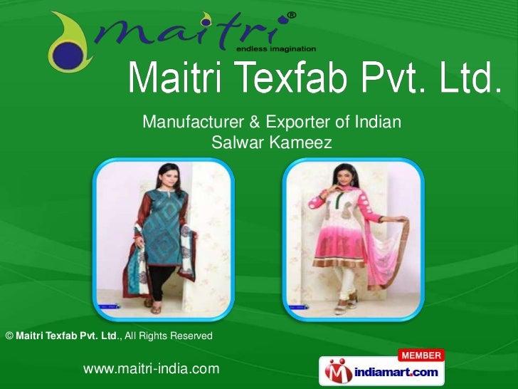 Manufacturer & Exporter of Indian                                      Salwar Kameez© Maitri Texfab Pvt. Ltd., All Rights ...