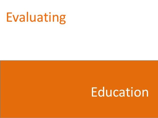 Evaluating Education