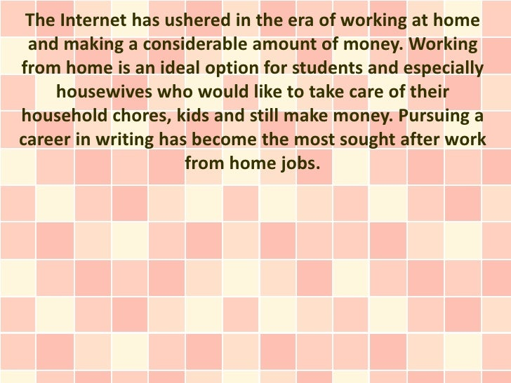 The Internet has ushered in the era of working at home and making a considerable amount of money. Workingfrom home is an i...