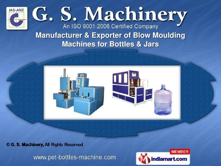 Manufacturer & Exporter of Blow Moulding      Machines for Bottles & Jars
