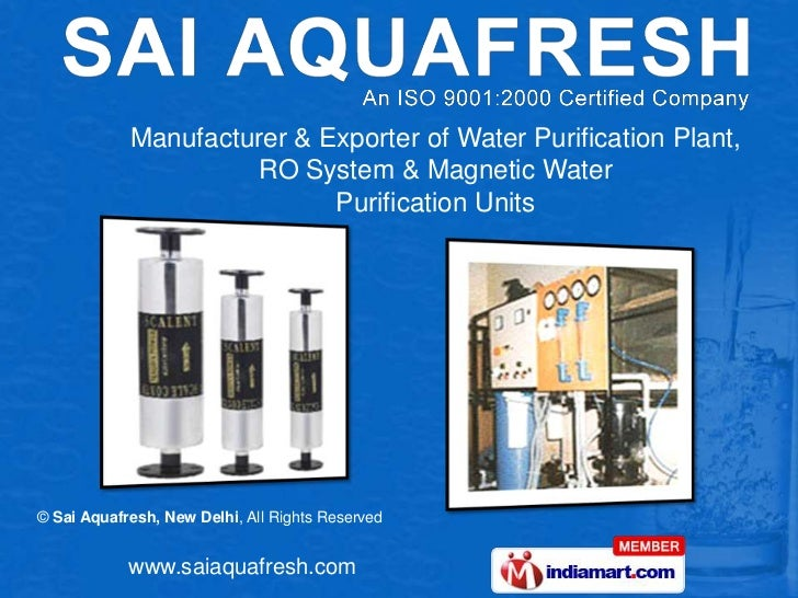 Manufacturer & Exporter of Water Purification Plant, <br />RO System & Magnetic Water <br />Purification Units<br />