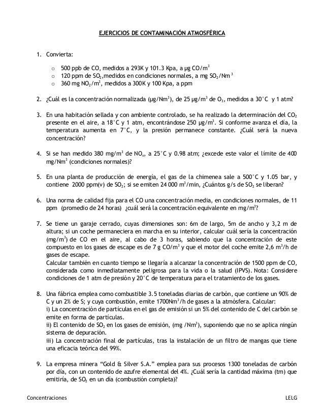 Concentraciones LELG EJERCICIOS DE CONTAMINACIÓN ATMOSFÉRICA 1. Convierta: o 500 ppb de CO, medidos a 293K y 101.3 Kpa, a ...