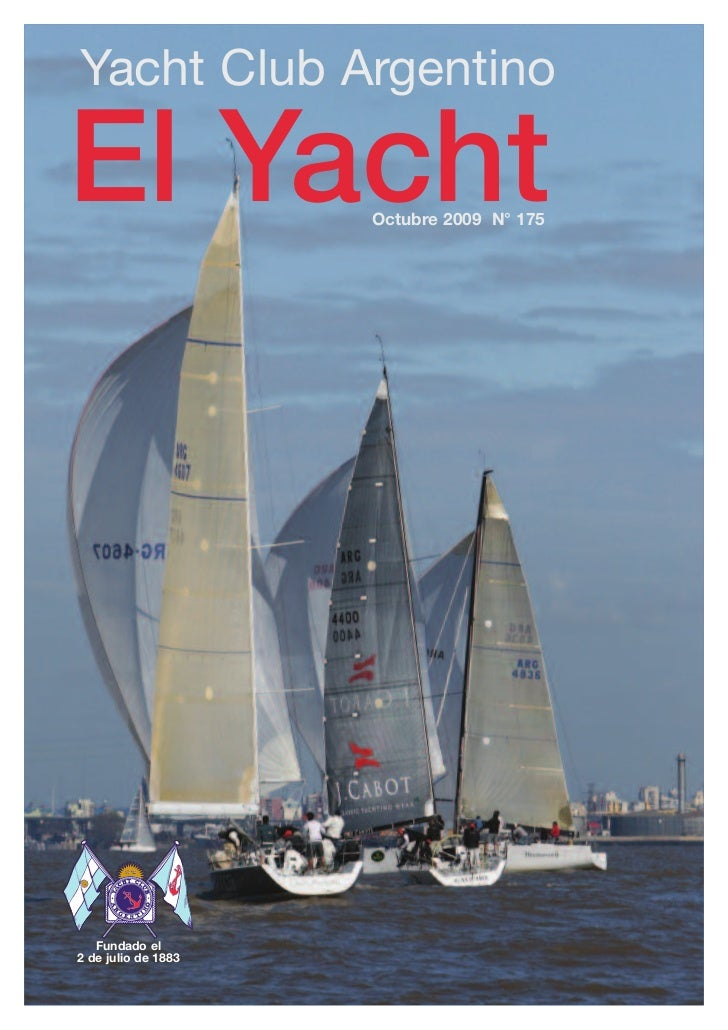 Yacht Club ArgentinoEl Yacht             Octubre 2009 N° 175   Fundado el2 de julio de 1883
