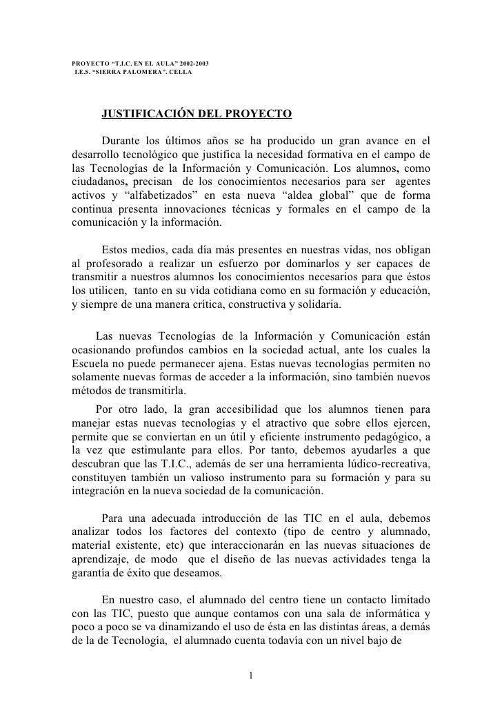 """PROYECTO """"T.I.C. EN EL AULA"""" 2002-2003 I.E.S. """"SIERRA PALOMERA"""". CELLA        JUSTIFICACIÓN DEL PROYECTO      Durante los ..."""