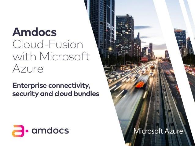 Amdocs Cloud-Fusion with Microsoft Azure Enterprise connectivity, security and cloud bundles