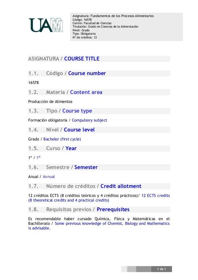 1 de 1 Asignatura: Fundamentos de los Procesos Alimentarios Código: 16578 Centro: Facultad de Ciencias Titulación: Grado e...
