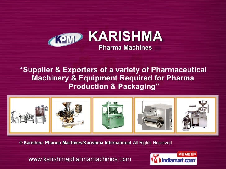 """"""" Supplier & Exporters of a variety of Pharmaceutical Machinery & Equipment Required for Pharma  Production & Packaging"""" K..."""