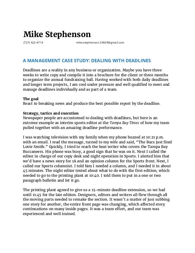 Mike Stephenson (727) 422-4714 mike.stephenson.33609@gmail.com A MANAGEMENT CASE STUDY: DEALING WITH DEADLINES  Deadlines...