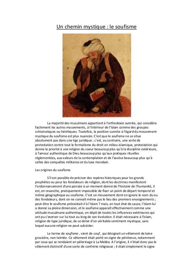 Un chemin mystique : le soufismeLa majorité des musulmans appartient à lorthodoxie sunnite, qui considèrefacilement les au...