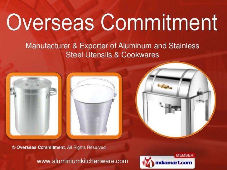 Manufacturer & Exporter of Aluminum and Stainless <br />Steel Utensils & Cookwares<br />