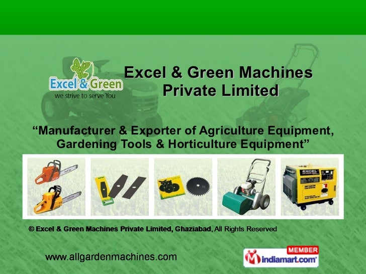 "Excel & Green Machines  Private Limited "" Manufacturer & Exporter of Agriculture Equipment, Gardening Tools & Horticulture..."